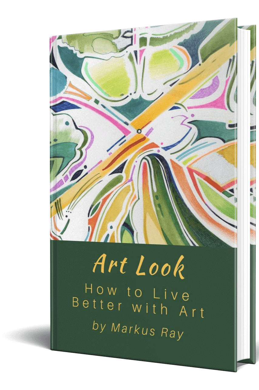 How To Live Better With Art, Book Cover - Markus Ray Art Look